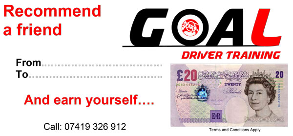 Refer a friend after you have passed your Practical test. Once they have done FIVE hours you will receive £20 cash or a gift token